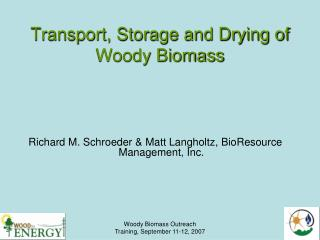 Transport, Storage and Drying of Woody Biomass