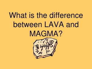 What is the difference between LAVA and MAGMA