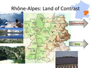 Rhône-Alpes: Land of Contrast