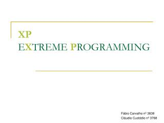 XP E X TREME  P ROGRAMMING