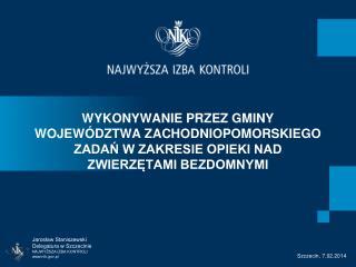 Jarosław Staniszewski Delegatura w Szczecinie NAJWYŻSZA IZBA KONTROLI nik.pl
