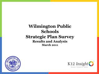 Wilmington Public Schools Strategic Plan Survey Results and Analysis March 2011
