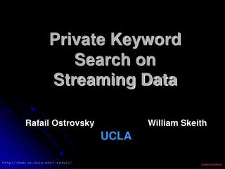 Private Keyword Search on Streaming Data