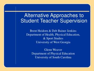 Alternative Approaches to Student Teacher Supervision