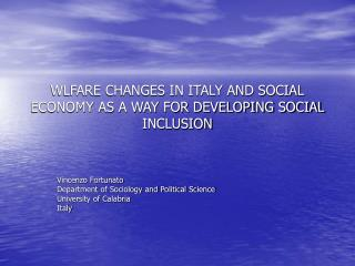 WLFARE CHANGES IN ITALY AND SOCIAL ECONOMY AS A WAY FOR DEVELOPING SOCIAL INCLUSION