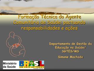 Formação Técnica do Agente Comunitário de Saúde: pactuando responsabilidades e ações