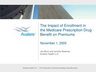 The Impact of Enrollment in  the Medicare Prescription Drug Benefit on Premiums November 1, 2005