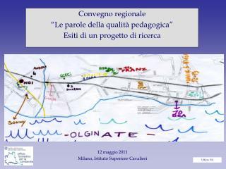 """Convegno regionale """"Le parole della qualità pedagogica"""" Esiti di un progetto di ricerca"""