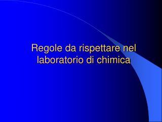 Regole da rispettare nel laboratorio di chimica