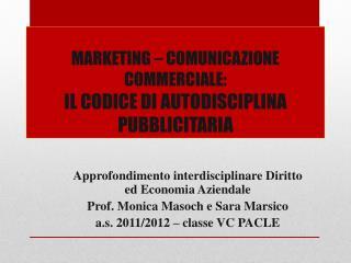 MARKETING � COMUNICAZIONE COMMERCIALE:  IL CODICE DI AUTODISCIPLINA PUBBLICITARIA