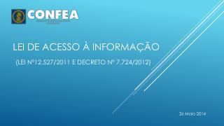 LEI DE ACESSO À  INFORMAÇÃO (Lei nº12.527/2011 e Decreto nº 7.724/2012)