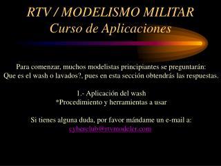 RTV / MODELISMO MILITAR Curso de Aplicaciones
