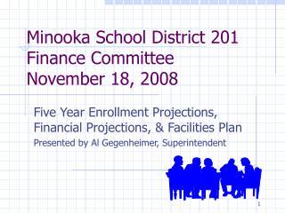 Minooka School District 201 Finance Committee November 18, 2008