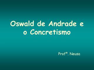 Oswald de Andrade e o Concretismo