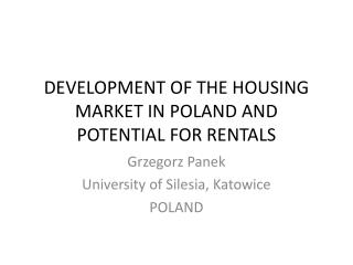 DEVELOPMENT OF THE HOUSING MARKET IN POLAND AND POTENTIAL FOR RENTALS