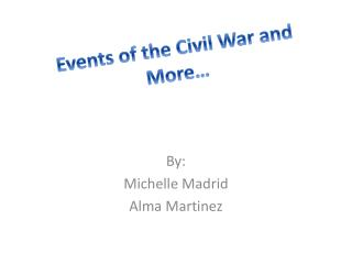 Events of the Civil War and More…
