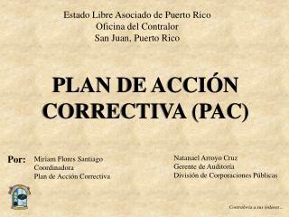 PLAN DE ACCIÓN CORRECTIVA ( PAC )