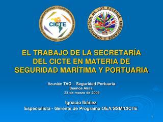 EL TRABAJO DE LA SECRETARÍA DEL CICTE EN MATERIA DE SEGURIDAD MARÍTIMA Y PORTUARIA