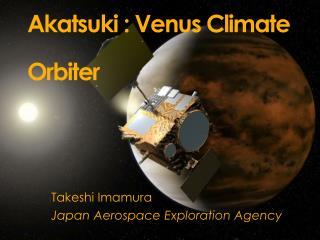 Akatsuki : Venus Climate Orbiter