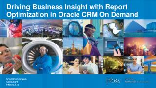 Driving Business Insight with Report Optimization in Oracle CRM On Demand