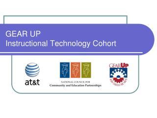 GEAR UP Instructional Technology Cohort