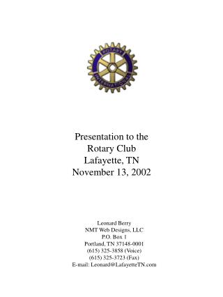 Presentation to the Rotary Club Lafayette, TN November 13, 2002