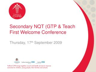 Secondary NQT (GTP & Teach First Welcome Conference