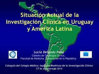 Situación Actual de la Investigación Clínica en Uruguay y América Latina