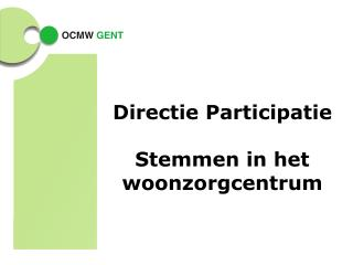 Directie Participatie Stemmen in het woonzorgcentrum