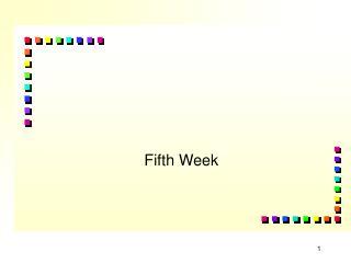 Fifth Week