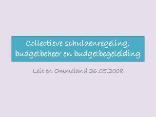 Collectieve schuldenregeling, budgetbeheer en budgetbegeleiding
