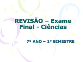 REVISÃO – Exame Final - Ciências