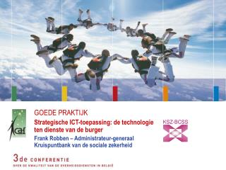 GOEDE PRAKTIJK Strategische ICT-toepassing: de technologie ten dienste van de burger