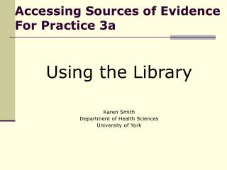 Accessing Sources of Evidence For Practice 3a