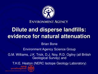Dilute and disperse landfills: evidence for natural attenuation