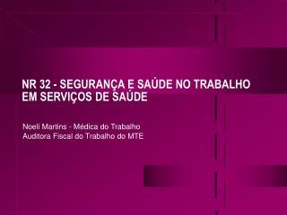 NR 32 - SEGURAN A E SA DE NO TRABALHO EM SERVI OS DE SA DE