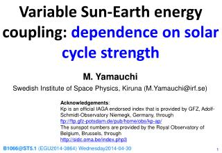 Variable Sun-Earth energy coupling:  dependence on solar cycle strength