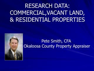 Pete Smith, CFA  Okaloosa County Property Appraiser