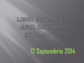Limbi moderne anul scolar       2014-2015