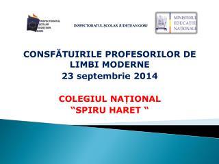 CONSF Ă TUIRILE  PROFESORILOR DE  LIMBI MODERNE 2 3  septembrie 20 14 COLEGIUL  NAȚIONAL