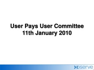 User Pays User Committee 11th January 2010