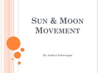 Sun & Moon Movement