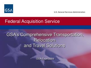 GSA's Comprehensive Transportation, Relocation  and Travel Solutions  GSA Expo 2009