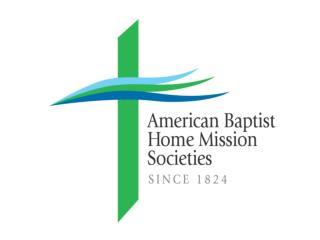 AMERICAN BAPTIST HOME         MISSION SOCIETIES
