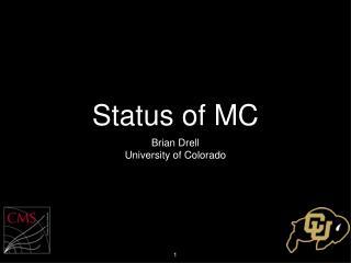 Status of MC