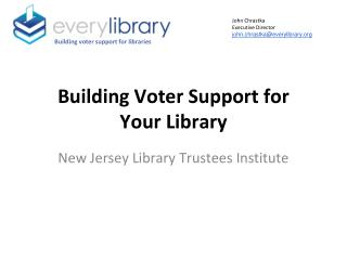 Building Voter Support for  Your Library