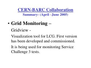 CERN-BARC Collaboration Summary- (April –June 2005)