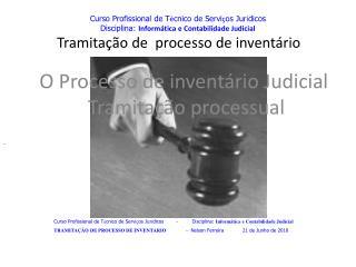 O Processo de inventário Judicial  Tramitação processual