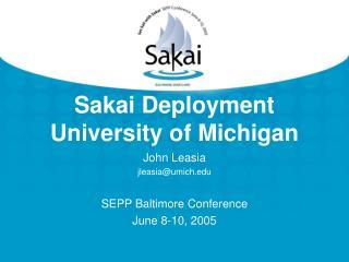 Sakai Deployment  University of Michigan