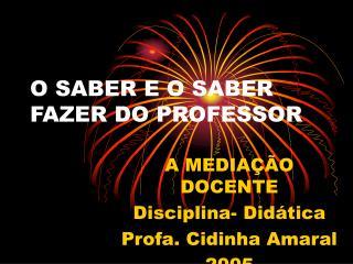 O SABER E O SABER FAZER DO PROFESSOR